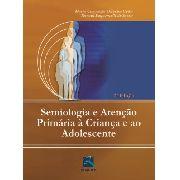 Semiologia E Atenção Primária À Criança E Ao Adolescente