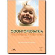 Odontopediatria Fundamentos Para A Prática Clínica