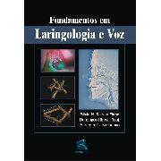 Fundamentos Em Laringologia E Voz