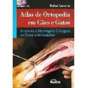 Atlas De Ortopedia Em Cães E Gatos - Anatomia E Abord Cirurg