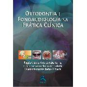 Ortodontia E Fonoaudiologia Na Prática Clínica