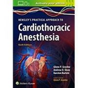 Hensleys Practical Approach To Cardiothoracic Anesthesia