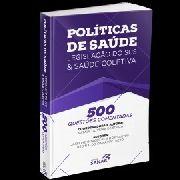 500 Questões Comentadas de Políticas de Saúde, Legislação do SUS e Saúde Coletiva