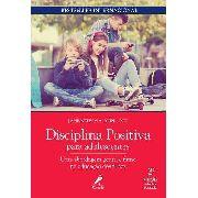 Disciplina Positiva Para Crianças Com Deficiência - Como Criar E Ensinar Todas As Crianças A Se Tornarem Resilientes, Responsáveis E Respeitosas