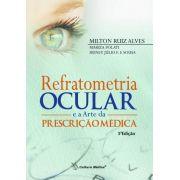 Refratometria Ocular E A Arte Da Prescrição Médica
