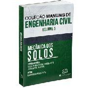 Mecânica Dos Solos - Coleção Manuais De Engenharia Civil V5