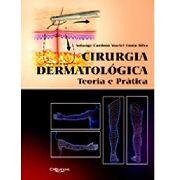 Cirurgia Dermatológica Teoria E Prática