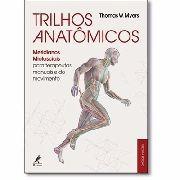 Trilhos Anatômicos Meridianos Miofasciais Para Terapeu