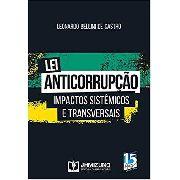Lei Anticorrupção Impactos Sistêmicos E Transversais