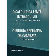 O Cálculo Da Lente Intraocular / Cirurgia Refrativa Da Catar
