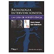 Radiologia Intervencionista - Um Guia De Sobrevivencia