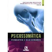 Psicossomática Psiquiatria E Suas Conexões