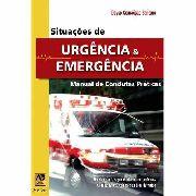 Situações De Urgência E Emergência: Manual De Condutas Práticas