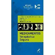 Medicamentos Terapêutica Segura 1ª Edição