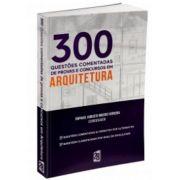 300 Questões Comentadas De Provas E Concursos Em Arquitetura