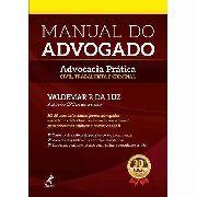 Manual Do Advogado Advocacia Prática Civil Trabalhista E Criminal