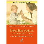 Livro Disciplina Positiva Para Crianças De 0 A 3 Anos