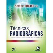 Técnicas Radiográficas 2ª Edição - Antônio Biasoli Jr