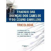 Tricologia Tratado Das Doenças Do Cabelo E Do Couro Cabeludo
