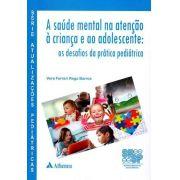 A Saúde Mental Na Atenção À Criança E Ao Adolescente: