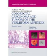 Advances In Surgical Pathology. Colorectal Carcinoma And Tumors Of The Vermiform Appendix