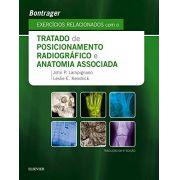 Bontrager Exercícios Relacionados com o Tratado de Posicionamento Radiográfico e Anatomia Associada- 9a Edição