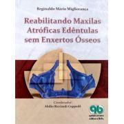 Reabilitando Maxilas Atróficas Edêntulas Sem Enxertos Ósseos