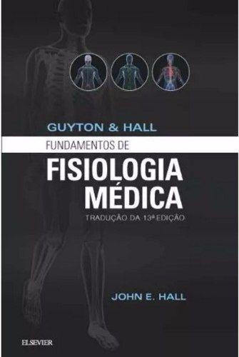 Livro Guyton E Hall Fundamentos De Fisiologia 13ª Ed 2017 John E H  - LIVRARIA ODONTOMEDI