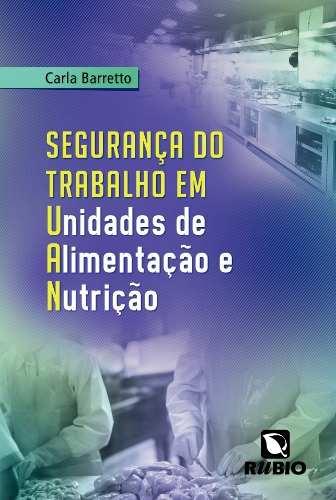 Livro Segurança Do Trabalho Em Unidades De Alimentação E Nutrição  - LIVRARIA ODONTOMEDI