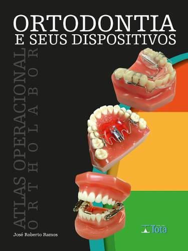 Livro Ortodontia E Seus Dispositivos Atlas Operacional Ortholabor  - LIVRARIA ODONTOMEDI