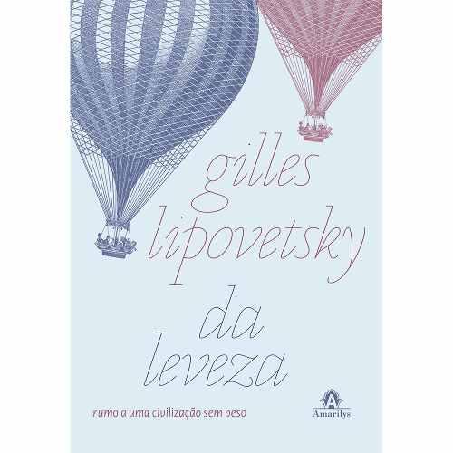Livro Da Leveza Rumo A Uma Civilização, Lipovetsky  - LIVRARIA ODONTOMEDI
