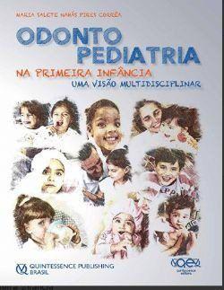 Livro Odontopediatria Na Primeira Infância 4ª Ed. - Salete  - LIVRARIA ODONTOMEDI
