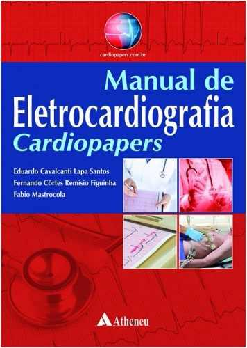 Livro Manual De Eletrocardiografia - Cardiopapers  - LIVRARIA ODONTOMEDI