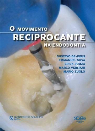 Livro O Movimento Reciprocante Na Endodontia  - LIVRARIA ODONTOMEDI