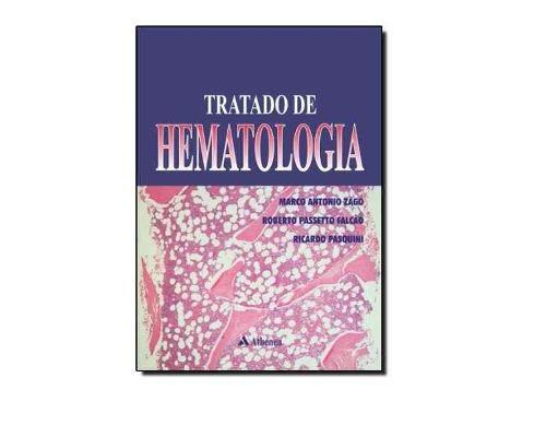 Livro Tratado De Hematologia - Marco Antonio Zago, Roberto  - LIVRARIA ODONTOMEDI