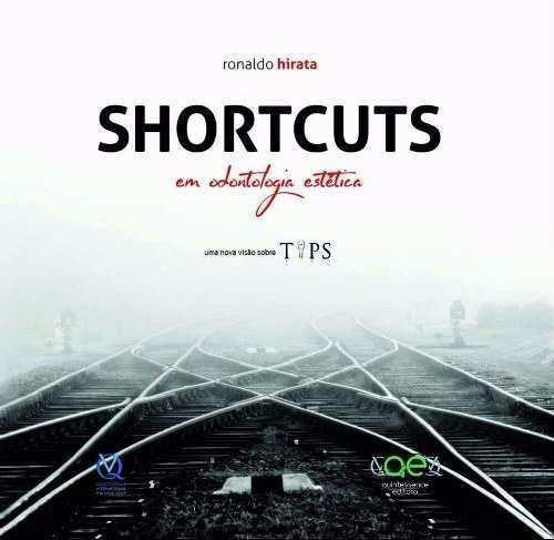 Livro Shortcuts Em Odontologia Estética, Ronaldo Hirata  - LIVRARIA ODONTOMEDI