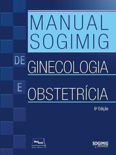 Livro Manual Sogimig De Ginecologia E Obstetrícia  - LIVRARIA ODONTOMEDI