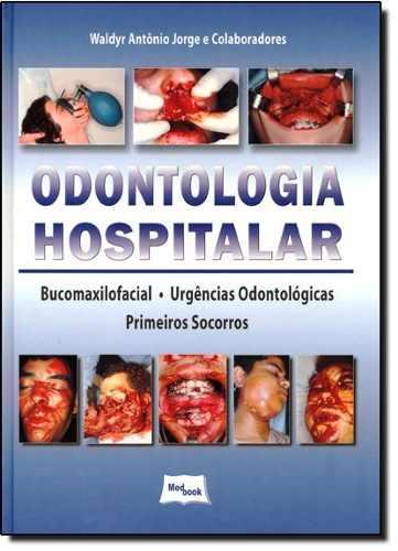 Livro Odontologia Hospitalar - Bucomaxilofacial, Urg Odont E  - LIVRARIA ODONTOMEDI
