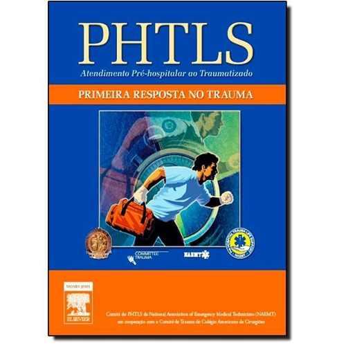 Livro Phtls - Primeira Resposta No Trauma 1ª Edição  - LIVRARIA ODONTOMEDI