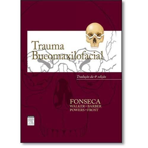 Livro Trauma Bucomaxilofacial 4Ed - Fonseca, J. Raymond  - LIVRARIA ODONTOMEDI