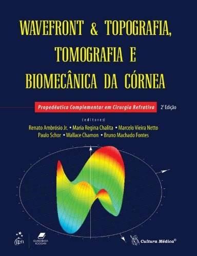 Livro Wavefront E Topografia, Tomografia E Biomecânica Da Córnea  - LIVRARIA ODONTOMEDI