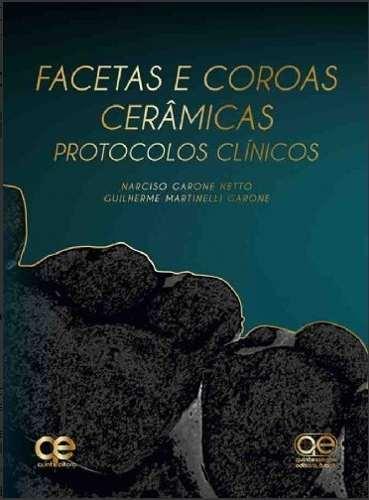 Livro Facetas E Coroas Cerâmicas Protocolos Clínicos  - LIVRARIA ODONTOMEDI