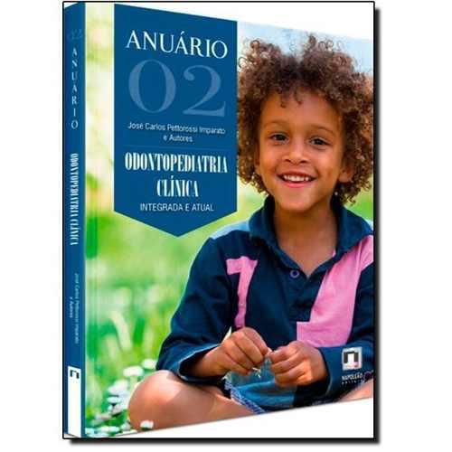 Livro Anuário 02: Odontopediatria Clínica Integrada E Atual  - LIVRARIA ODONTOMEDI
