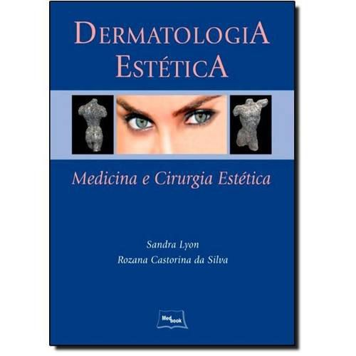 Livro Dermatologia Estética - Medicina E Cirurgia Estética  - LIVRARIA ODONTOMEDI