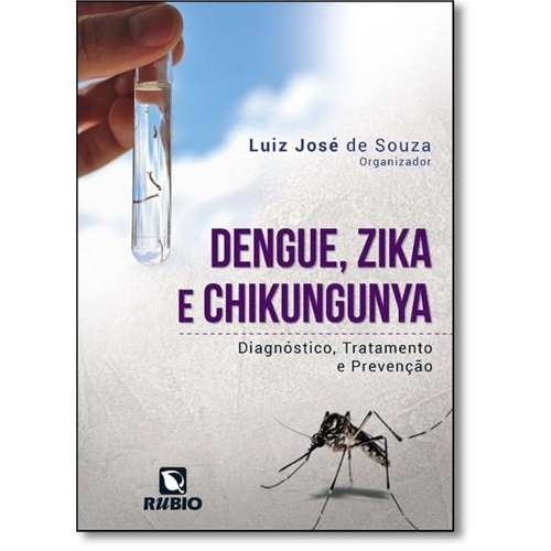 Livro Dengue, Zika E Chikungunya - Diagnóstico, Tratamento E Prevenção  - LIVRARIA ODONTOMEDI