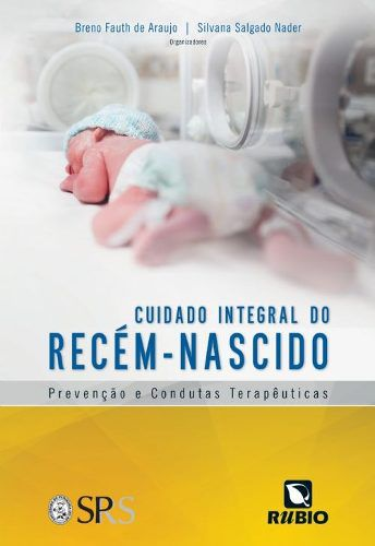 Livro Cuidado Integral Do Recém-nascido: Prevenção E Condutas Tera  - LIVRARIA ODONTOMEDI