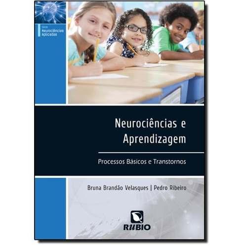 Livro Neurociências E Aprendizagem Processos Básicos E Transtorno  - LIVRARIA ODONTOMEDI