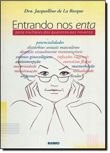 Livro Entrando Nos Enta Para Mulheres Dos Quarenta Aos Noventa  - LIVRARIA ODONTOMEDI