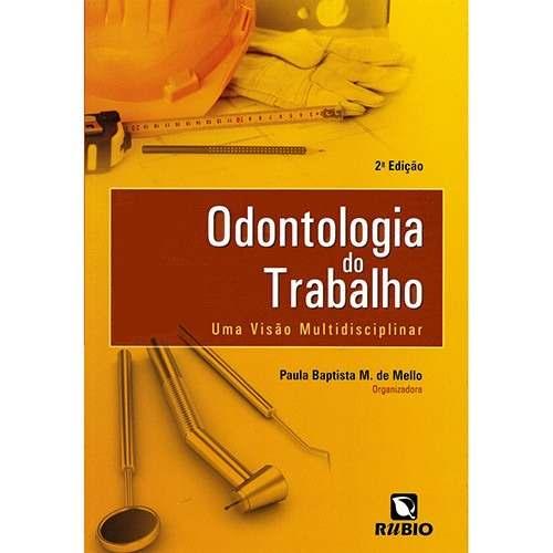 Livro Odontologia Do Trabalho Uma Visão Multidisciplinar  - LIVRARIA ODONTOMEDI