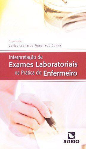 Livro Interpretação De Exames Laboratoriais Na Prática Do Enfermeiro  - LIVRARIA ODONTOMEDI